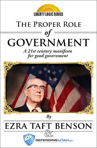 The Proper Role of Government by Ezra Taft Benson